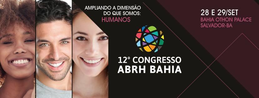 12º Congresso ABRH bahia abordará temas contemporâneos e relevantes em gestão de pessoas